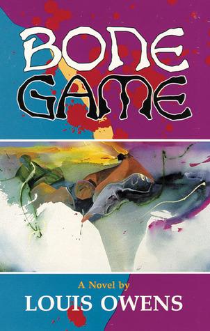 Bone Game: A Novel Louis Owens