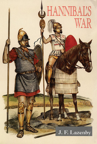 Hannibal's War: A Military History of the Second Punic War J.F. Lazenby