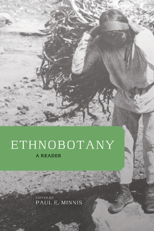 Ethnobotany: A Reader Paul E. Minnis