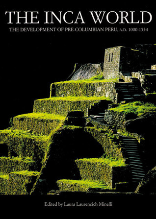 The Inca World Laura Laurencich Minelli