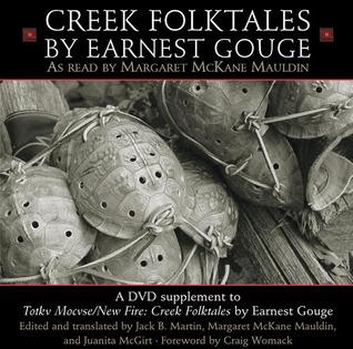 Totkv Mocvse/New Fire: Creek Folktales  by  Earnest Gouge