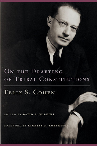 On the Drafting of Tribal Constitutions Felix S. Cohen
