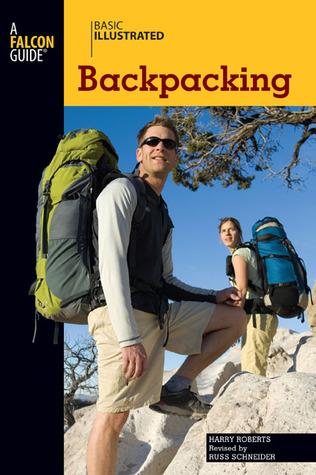 Basic Illustrated Backpacking Russ Schneider