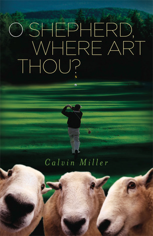 O Shepherd, Where Art Thou?  by  Calvin Miller