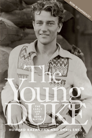 The Young Duke: The Early Life of John Wayne  by  Chris Enss