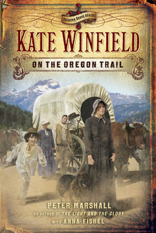 Kate Winfield on the Oregon Trail Peter Marshall