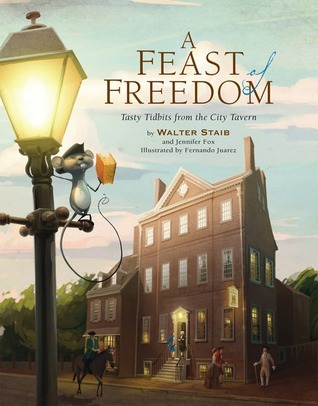 A Feast of Freedom: Tasty Tidbits from City Tavern  by  Walter Staib