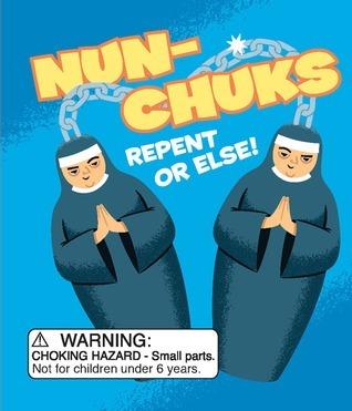 Nun-Chuks: Repent or Else! Running Press