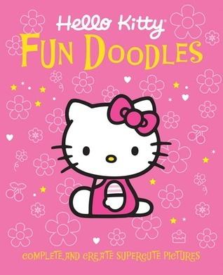 Hello Kitty Fun Doodles: Complete and Create Supercute Pictures Sanrio