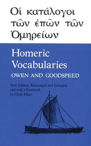 Homeric Vocabularies: Greek and English Word-Lists for the Study of Homer  by  William Bishop Owen