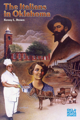 The Italians in Oklahoma  by  Kenny L. Brown