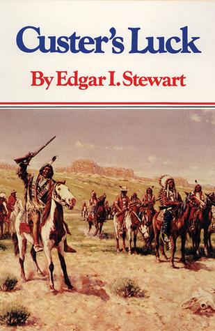 Custers Luck  by  Edgar Irving Stewart