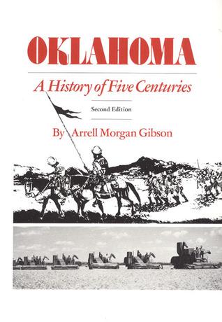 Oklahoma, a History of Five Centuries Arrell Morgan Gibson
