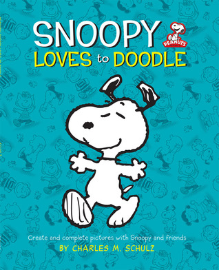 Peanuts: Snoopy Loves to Doodle: Create and Complete Pictures with the Peanuts Gang  by  Charles M. Schulz