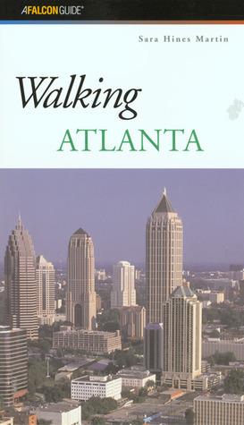 Walking Atlanta  by  Sara Hines Martin