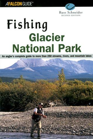 Fishing Glacier National Park, 2nd  by  Russ Schneider