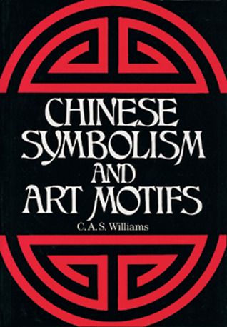 Chinese Symbolism & Art Motifs Charles Alfred Speed Williams
