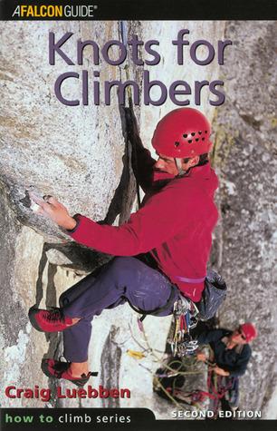 Knots for Climbers, 2nd Craig Luebben