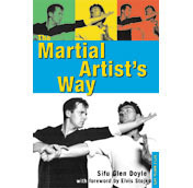 Martial Artists Way  by  Glen Doyle