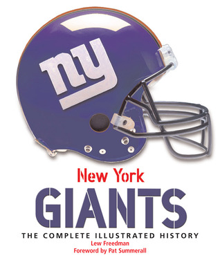 New York Giants: The Complete Illustrated History  by  Lew Freedman
