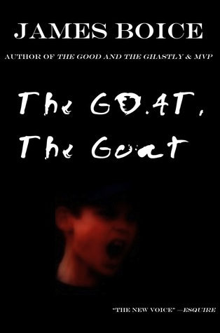 The GOAT, The Goat  by  James Boice