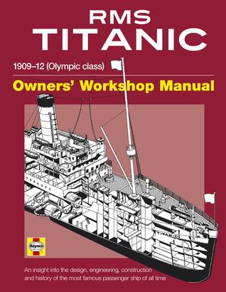 RMS Titanic Manual: 1909-1912 Olympic Class  by  David Hutchings