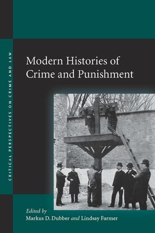 Modern Histories of Crime and Punishment Markus D. Dubber