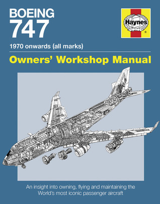 Boeing 747 Owners Workshop Manual: An insight into owning, flying, and maintaining the iconic jumbo jet  by  Chris Wood