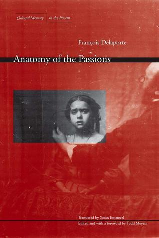 Anatomy of the Passions  by  François Delaporte
