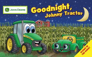 Goodnight, Johnny Tractor  by  Running Press