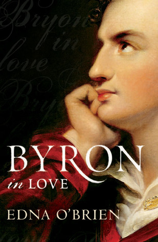 Byron In Love  by  Edna OBrien
