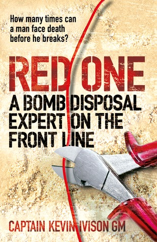 Red One: A Bomb Disposal Expert on the Front Line Kevin Ivison