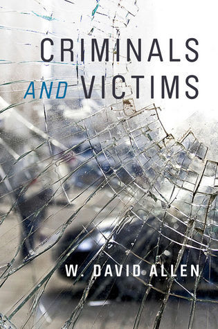 Criminals and Victims  by  W. David Allen