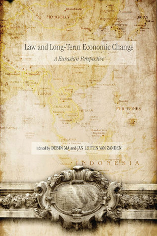 Law and Long-Term Economic Change: A Eurasian Perspective  by  Debin Ma