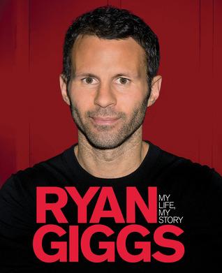 Giggs: Autobiography Ryan Giggs