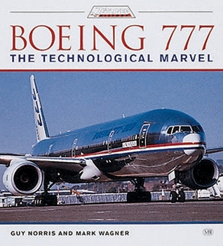 Boeing 777: The Technological Marvel Guy Norris