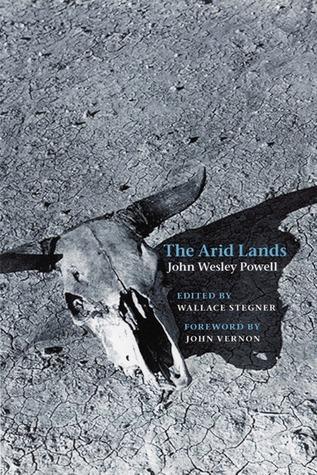 The Arid Lands John Wesley Powell