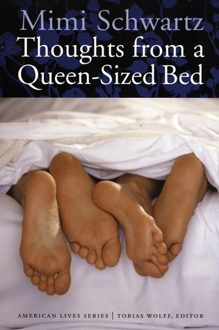 Thoughts from a Queen-Sized Bed Mimi Schwartz