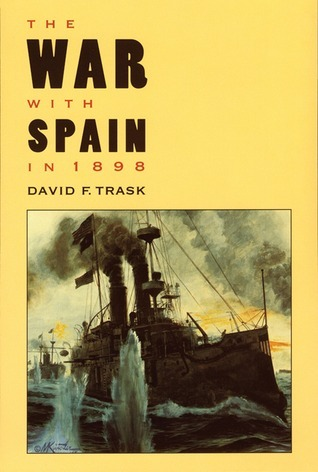 The War with Spain in 1898  by  David F. Trask