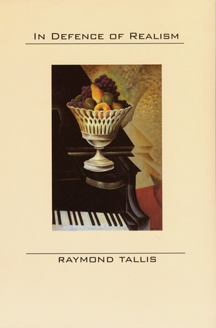 In Defence of Realism  by  Raymond Tallis