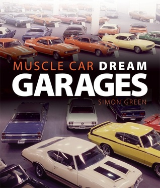 Muscle Car Dream Garages  by  Simon Green