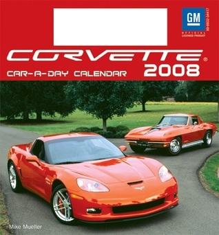 Corvette Car-a-Day w/toy 2008 Calendar  by  Mike Mueller