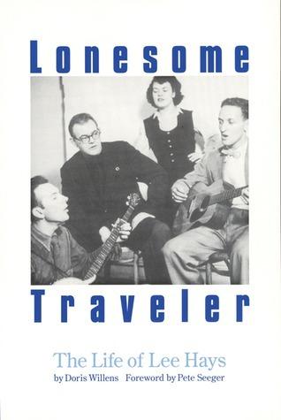Lonesome Traveler: The Life of Lee Hays Doris Willens