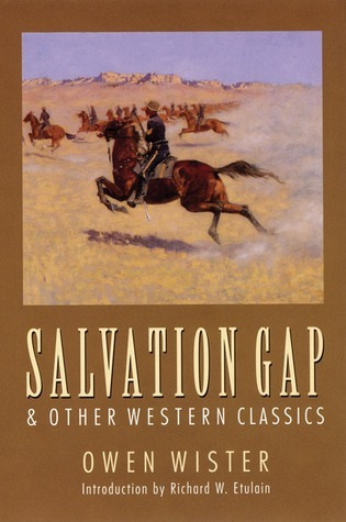 Salvation Gap and Other Western Classics  by  Owen Wister