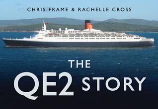 The QE2 Story Chris Frame