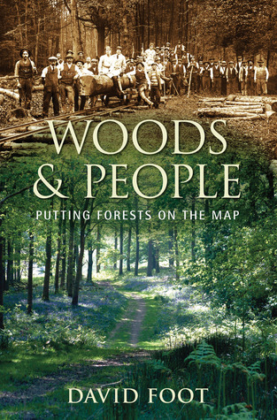 Woods & People: Putting Forests on the Map  by  David Foot