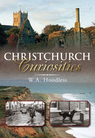 Christchurch Curiosities  by  W. A. Hoodless