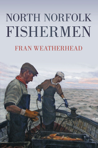 North Norfolk Fishermen  by  Fran Weatherhead
