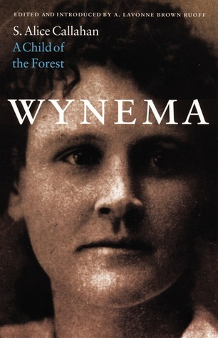 Wynema: A Child of the Forest  by  S. Alice Callahan