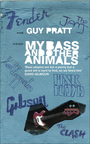 My Bass and Other Animals Guy Pratt
